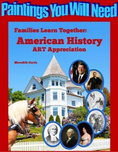 Families Learning Together American History Art Appreciation Paintings You Will Need