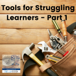 Tools for Struggling Learners – Part 1