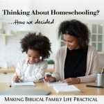 Thinking About Homeschooling – How We Decided – MBFLP 264-1
