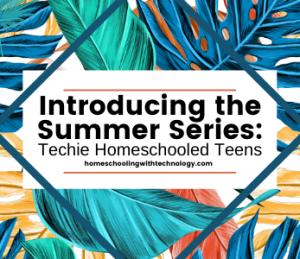 Techie Homeschooled Teens