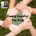 Do you have family loyalty? Do you know what it means to be loyal?