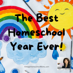 Special Replay: The Best Homeschool Year Ever