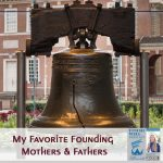 My Favorite Founding Mothers & Fathers
