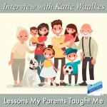 Lessons My Parents Taught Me, Interview with Katie Waalkes