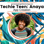 Techie Teen Anaya: App Creator