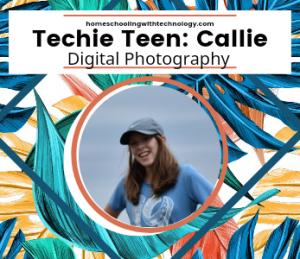 Techie Teen Callie Digital Photography
