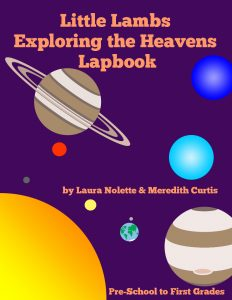 Little Lambs Exploring the Heavens Lapbook by Laura Nolette & Meredith Curtis