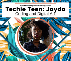 Techie Teen Jayda: Digital Art