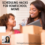 When you are a busy mom it is important to have scheduling hacks that work. And, that goes double for anyone out there who is a homeschool mom. In this episode, I share scheduling hacks that work well for me and how I get so much done in the little time I have each day.