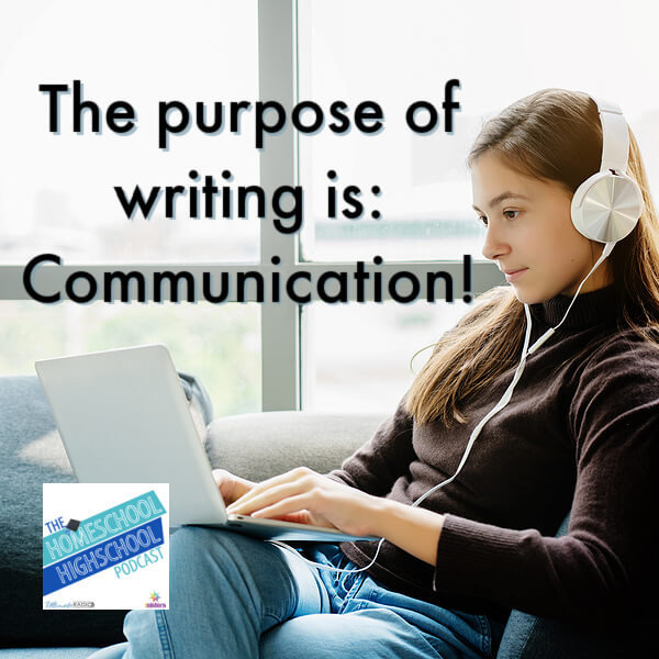 The purpose of writing is communication.