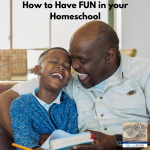 How to Have FUN in your Homeschool With Mary Hannah Wilson