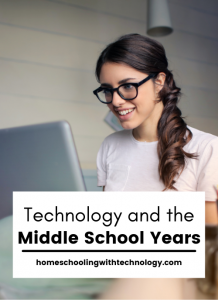 Technology and  the Middle School Years