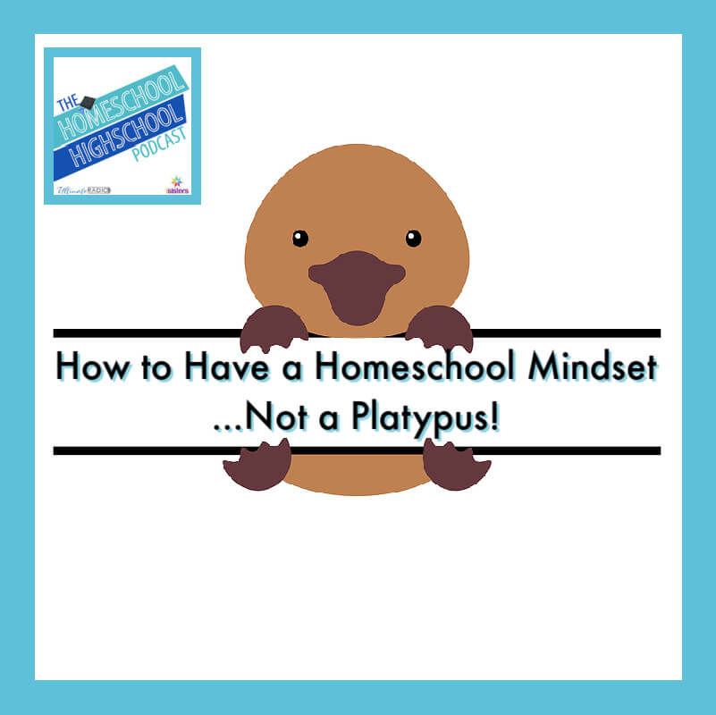 How to Have a Homeschool Mindset...Not a Platypus!