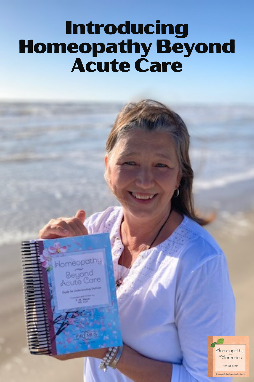 This week on Homeopathy for Mommies, we talk about Sue's new book, Homeopathy Beyond Acute Care.