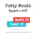 """""""Potty Mouth"""" – Big Deal or Not? – MBFLP 267"""