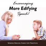 Encouraging More Edifying Speech – MBFLP 268