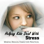 Helping Kids Deal with Stress – MBFLP 270
