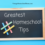 Greatest Homeschool Tips