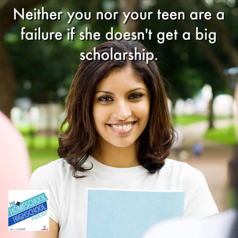 Neither you nor your teen are a failure if she doesn't get a big scholarship