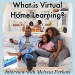 What is Virtual Home Learning? Interview with Melissa Perkins