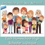 Each Homeschool High Schooler is Unique, Interview with Sue Sobszak