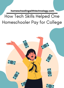 How Tech Skills helped one Homeschooler pay for college