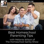 Best Homeschool Parenting Tips with Melanie Wilson