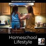 The very first podcast I ever created for Vintage Homeschool Moms was a podcast on the homeschool lifestyle.